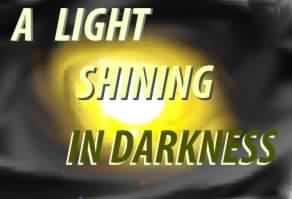 Light Shining in Darkness Isaiah 60:1-5