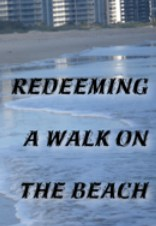 Redeem walk by overcoming lusts